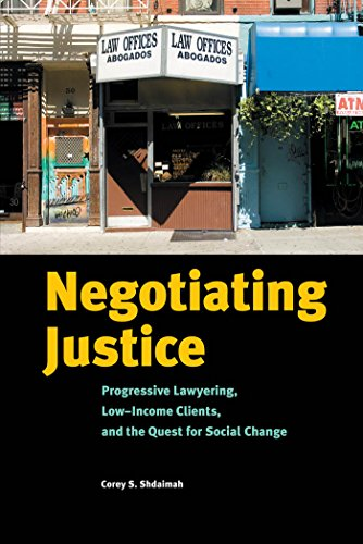 Negotiating Justice: Progressive Lawyering' Low-Income Clients' and the Quest for Social Change