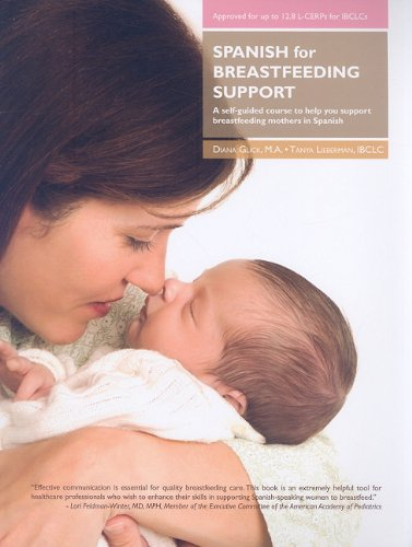 Spanish for Breastfeeding Support: A Self-Guided Course to Help You Support Breastfeeding Mothers in Spanish