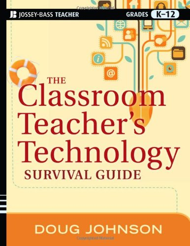 The Classroom Teachers Technology Survival Guide