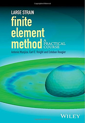 Large Strain Finite Element Method: A Practical Course