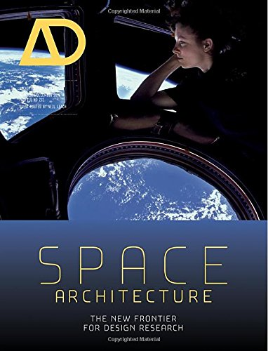 Space Architecture: The New Frontier for Design Research (Architectural Design)