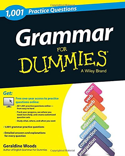 Grammar: 1'001 Practice Questions For Dummies (+ Free Online Practice) (For Dummies (Language & Literature))
