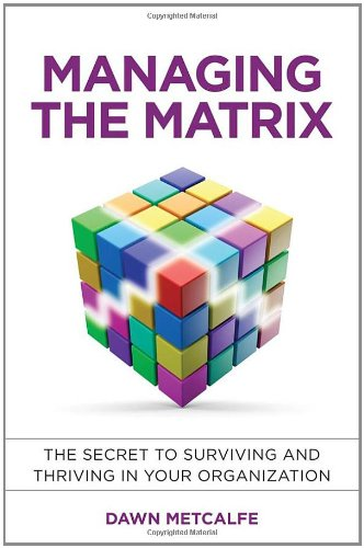How To Survive And Thrive In A Matrix Organisation