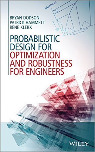 Probabilistic Design For Optimization And Robustness For Engineers